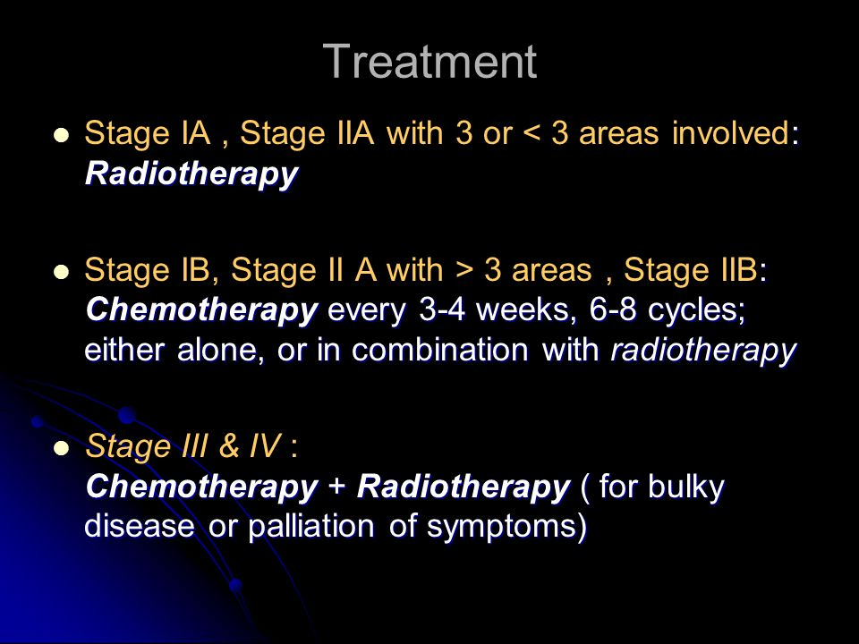 Treatment Stage IA , Stage IIA with 3 or < 3 areas involved: Radiotherapy.