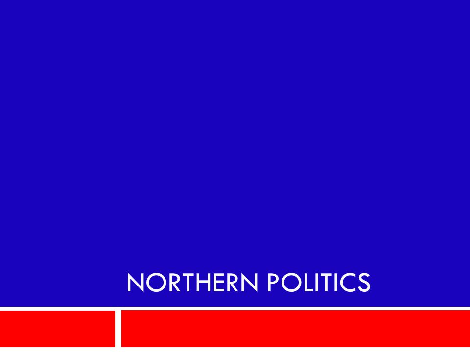 Northern Politics