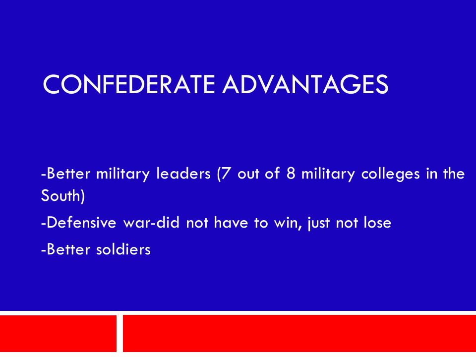CONFEDERATE ADVANTAGES