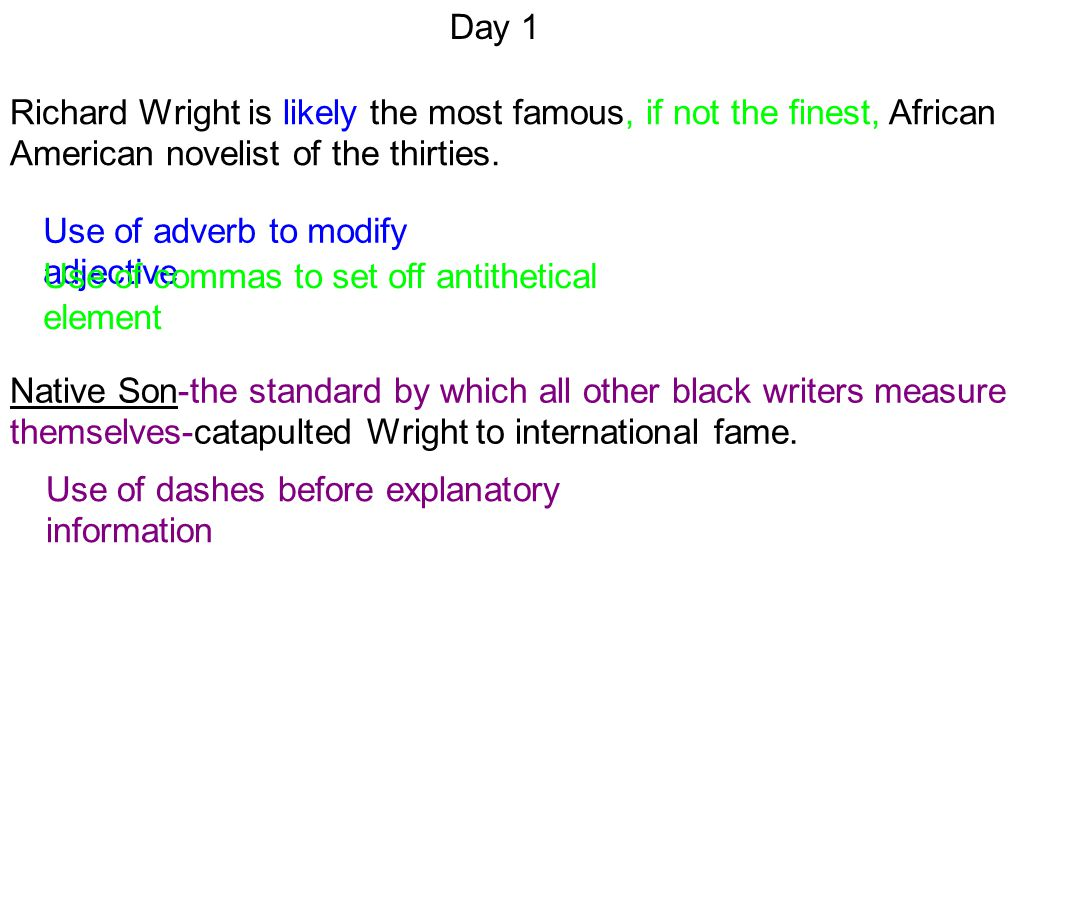 Day 1 Richard Wright is likely the most famous, if not the finest, African American novelist of the thirties.