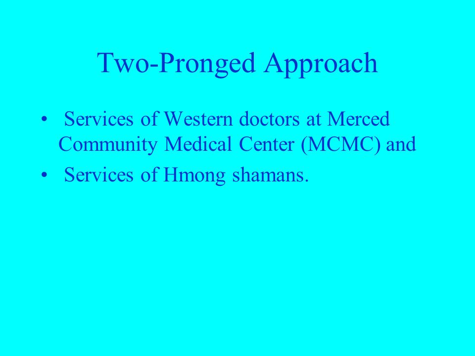 Two-Pronged Approach Services of Western doctors at Merced Community Medical Center (MCMC) and.