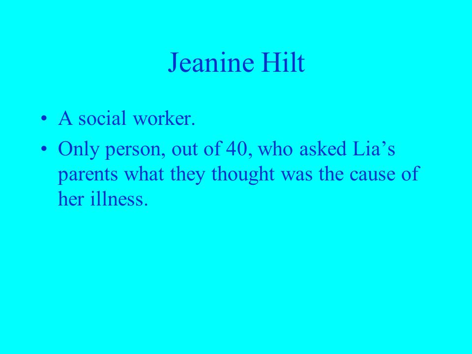 Jeanine Hilt A social worker.