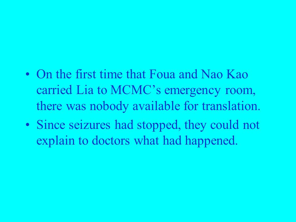 On the first time that Foua and Nao Kao carried Lia to MCMC's emergency room, there was nobody available for translation.