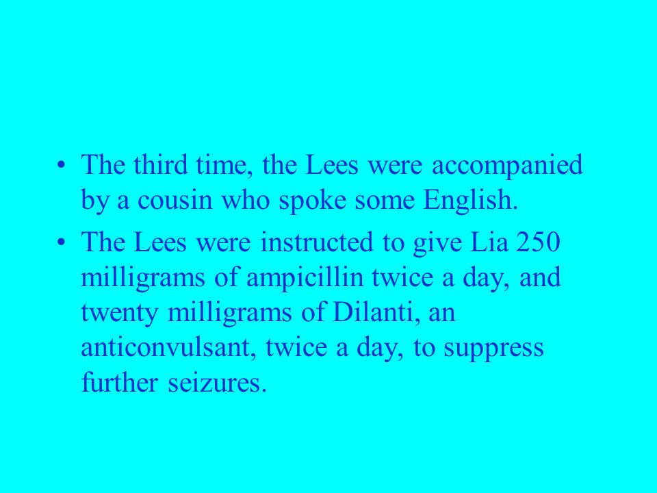 The third time, the Lees were accompanied by a cousin who spoke some English.