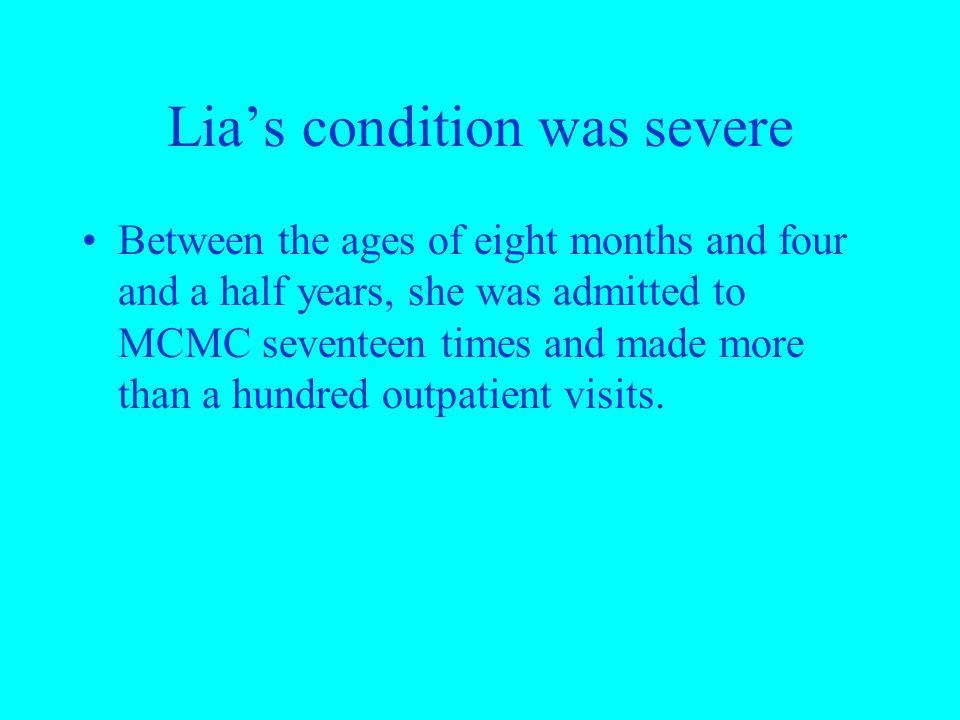 Lia's condition was severe