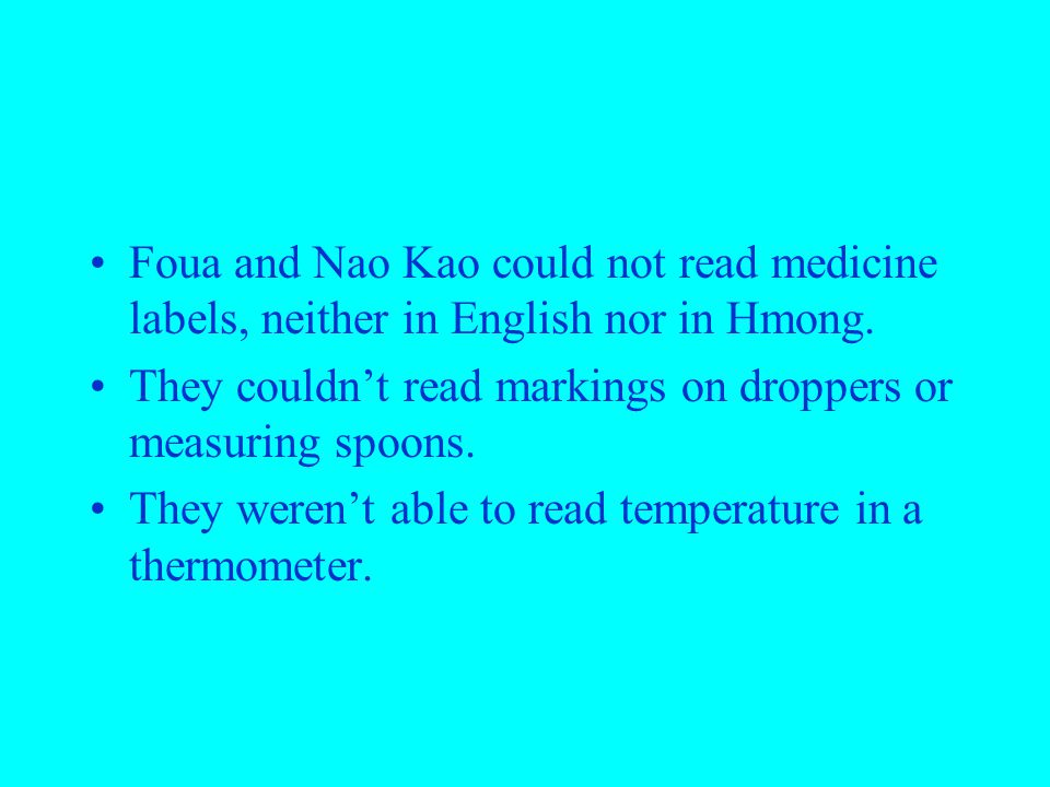 Foua and Nao Kao could not read medicine labels, neither in English nor in Hmong.