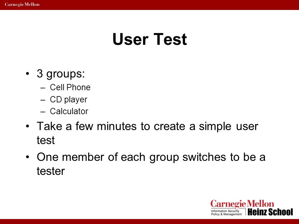 User Test 3 groups: Take a few minutes to create a simple user test