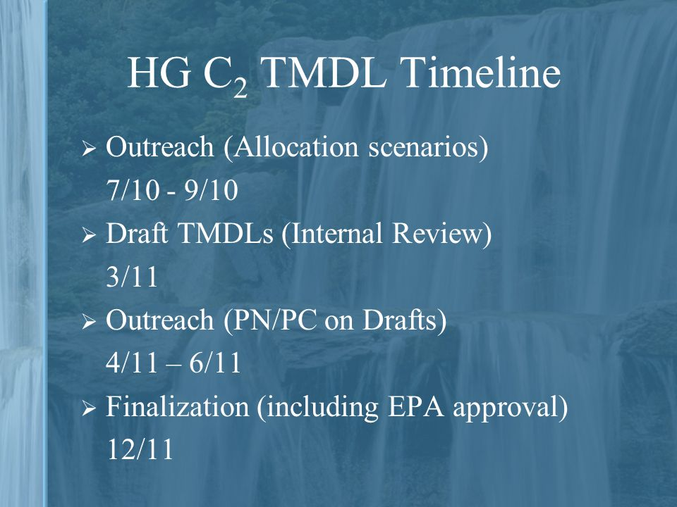 HG C2 TMDL Timeline Outreach (Allocation scenarios) 7/10 - 9/10