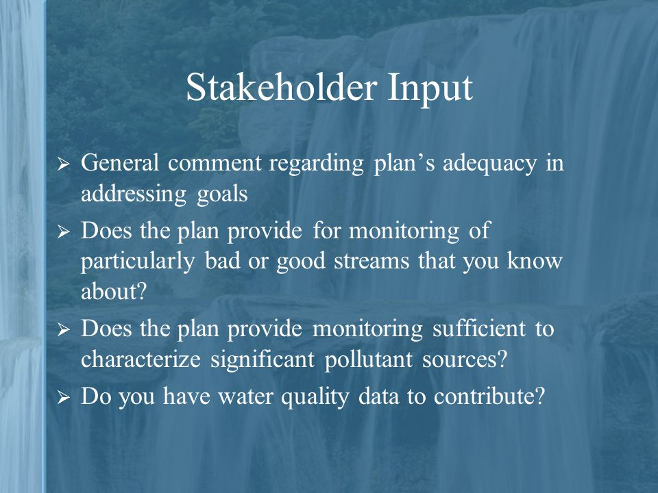 Stakeholder Input General comment regarding plan's adequacy in addressing goals.
