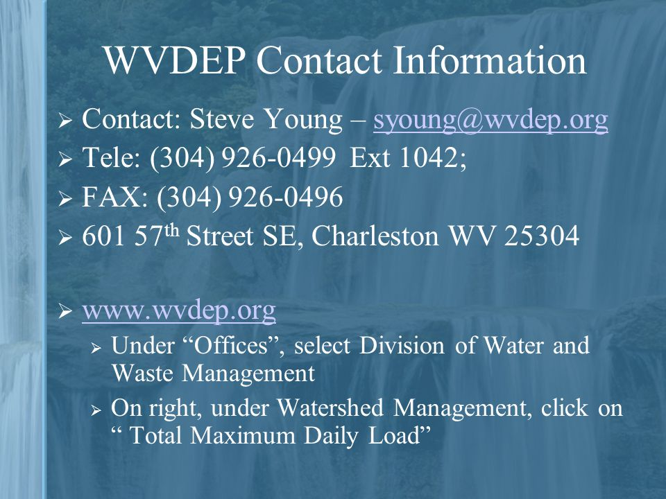 WVDEP Contact Information Contact: Steve Young – syoung@wvdep.org. Tele: (304) 926-0499 Ext 1042;
