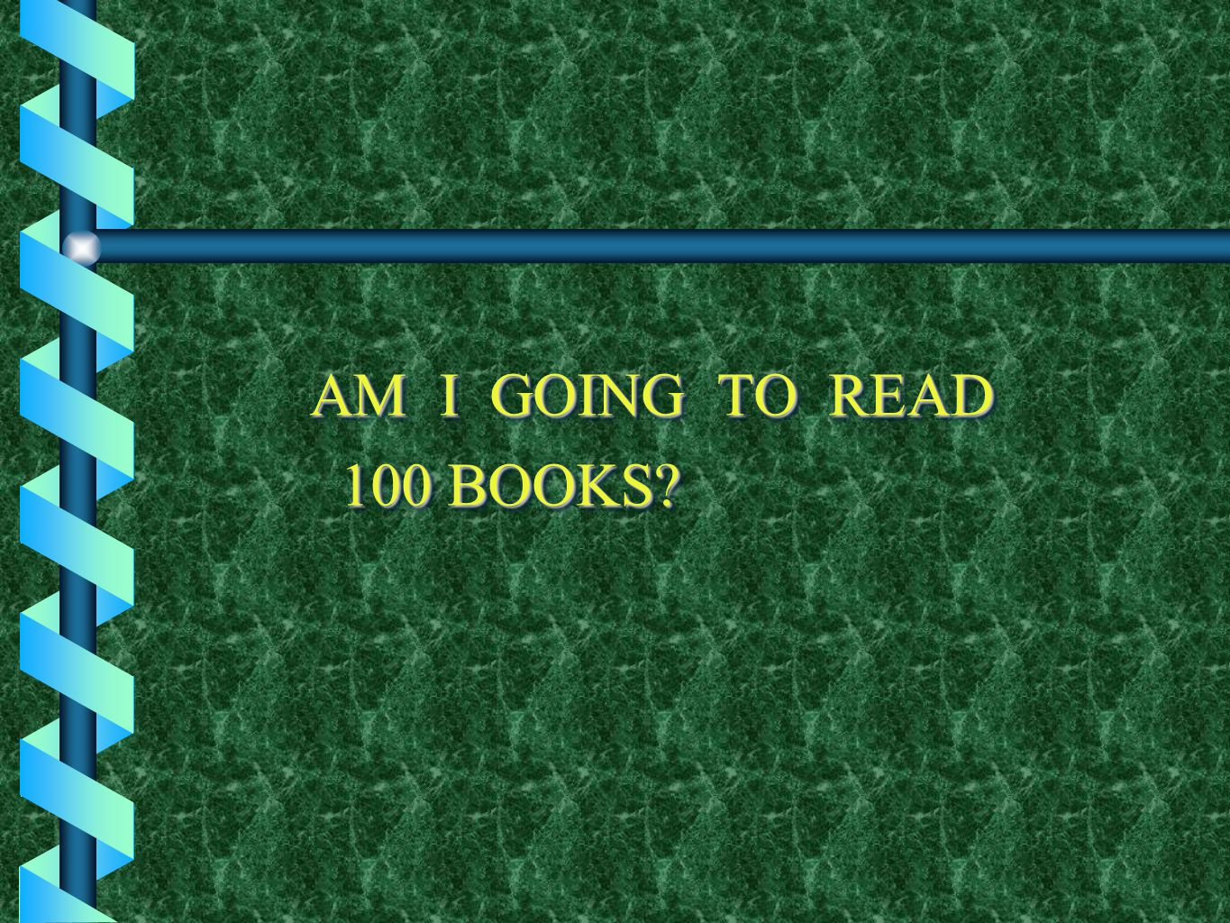 AM I GOING TO READ 100 BOOKS