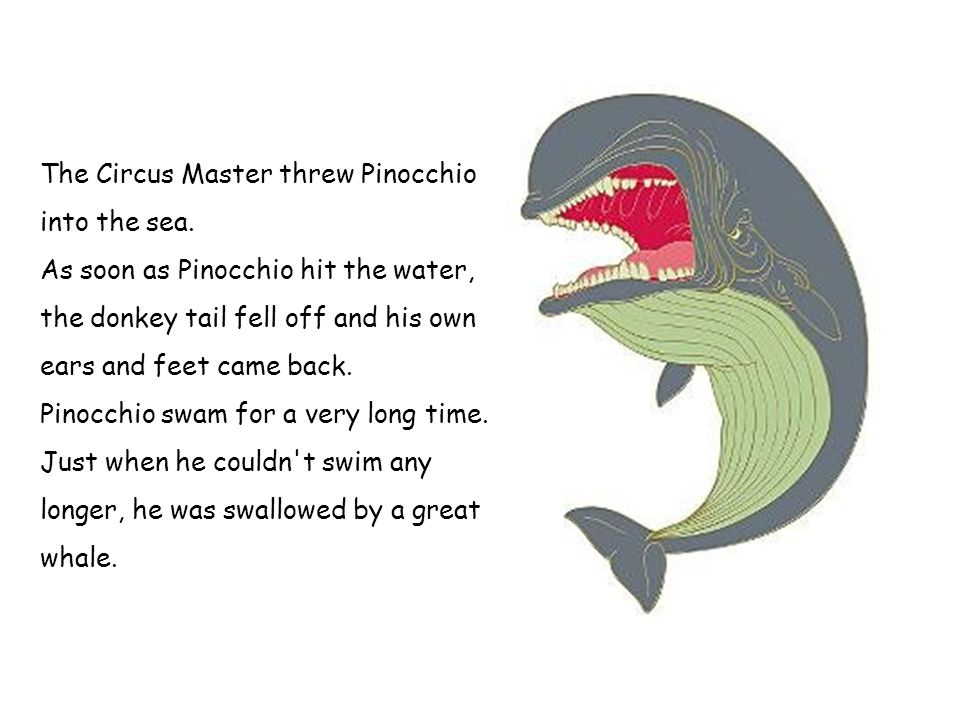 The Circus Master threw Pinocchio into the sea.