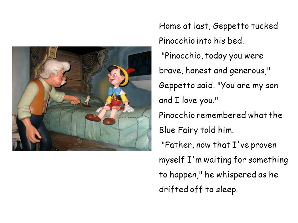 Home at last, Geppetto tucked Pinocchio into his bed.