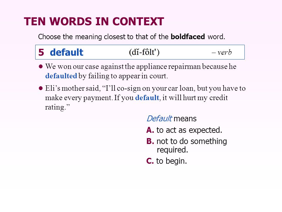 TEN WORDS IN CONTEXT 5 default – verb