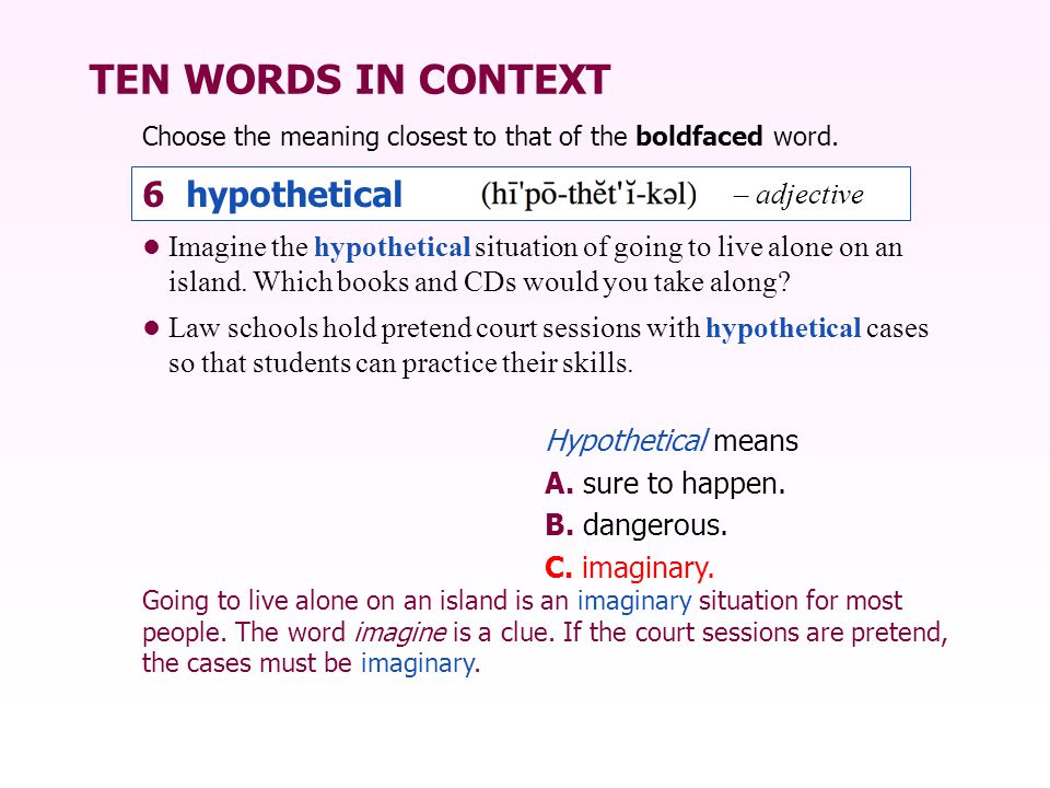 TEN WORDS IN CONTEXT 6 hypothetical – adjective