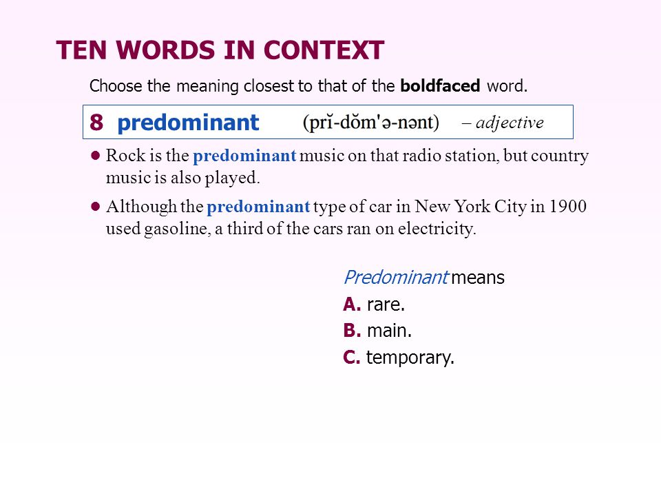 TEN WORDS IN CONTEXT 8 predominant – adjective