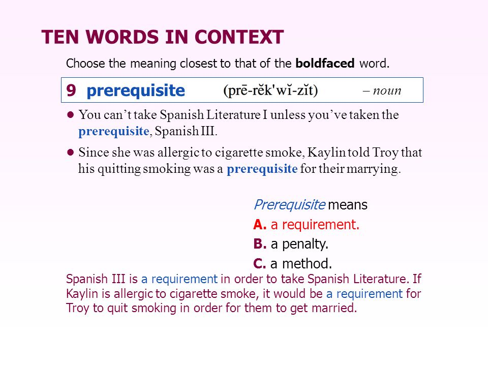 TEN WORDS IN CONTEXT 9 prerequisite – noun