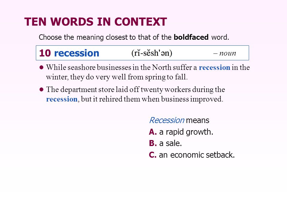 TEN WORDS IN CONTEXT 10 recession – noun