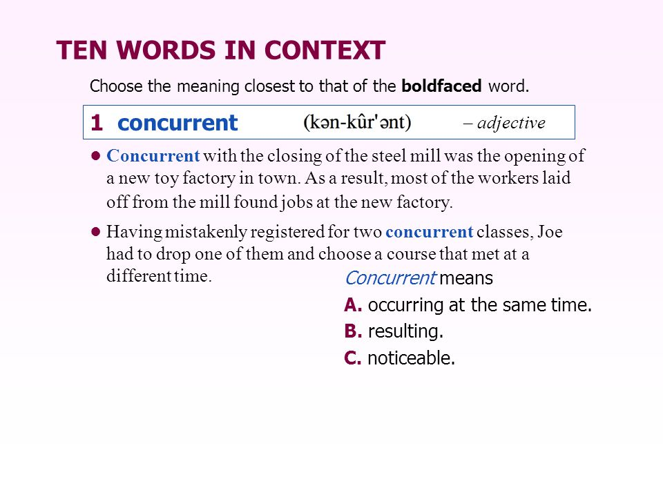 TEN WORDS IN CONTEXT 1 concurrent – adjective