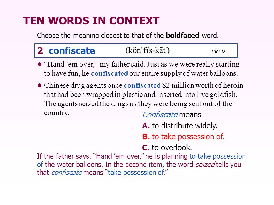 TEN WORDS IN CONTEXT 2 confiscate – verb
