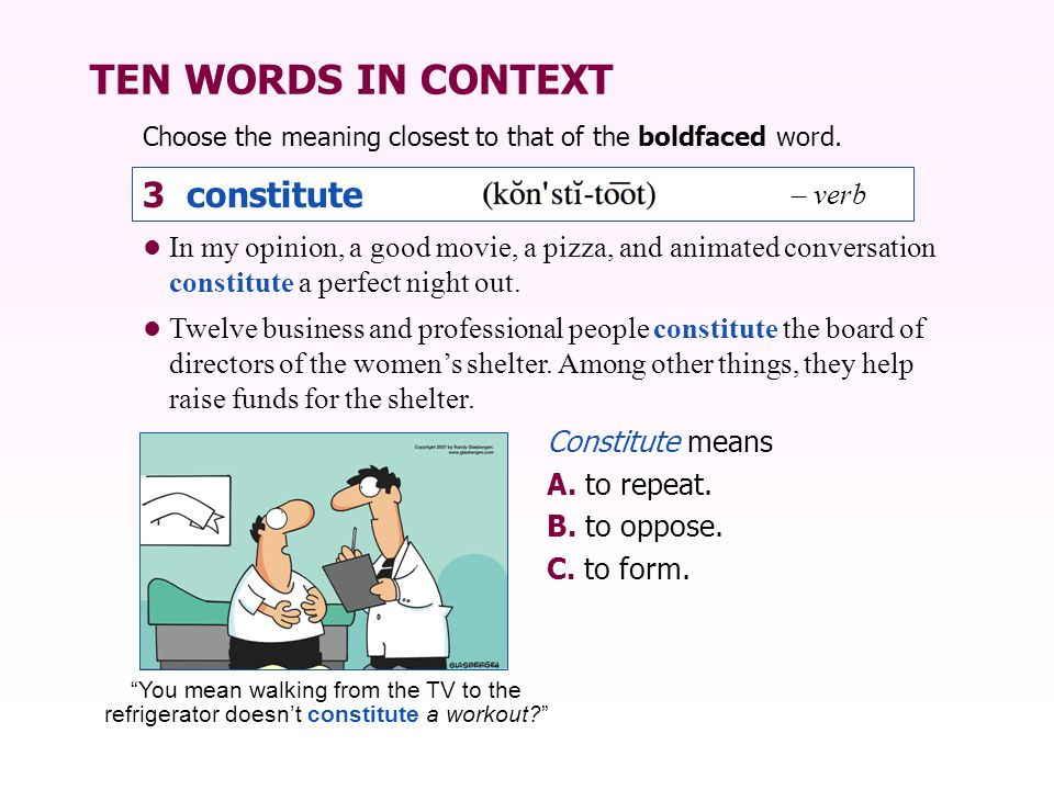 TEN WORDS IN CONTEXT 3 constitute – verb
