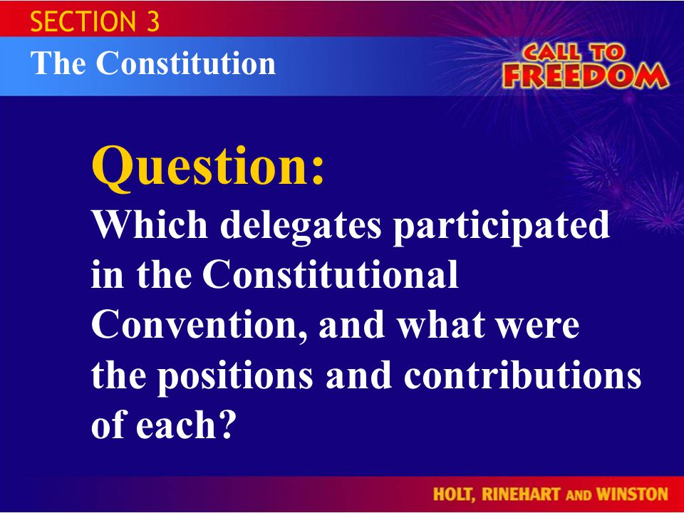 SECTION 3 The Constitution. Question: