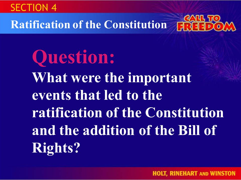 SECTION 4 Ratification of the Constitution. Question: