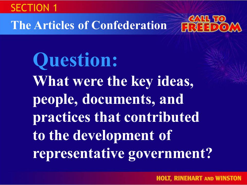 SECTION 1 The Articles of Confederation. Question: