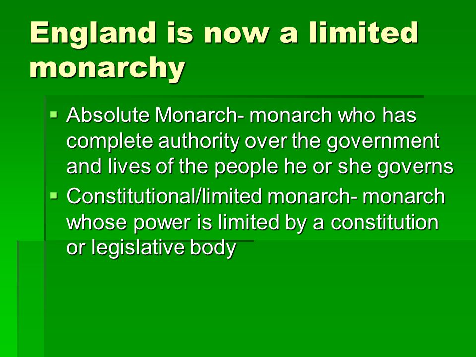 England is now a limited monarchy