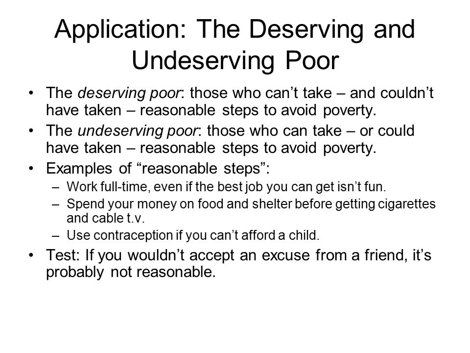 Application: The Deserving and Undeserving Poor