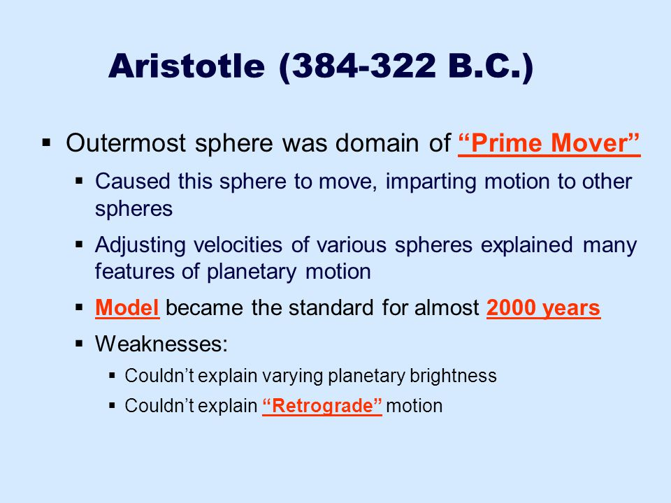 Aristotle (384-322 B.C.) Outermost sphere was domain of Prime Mover