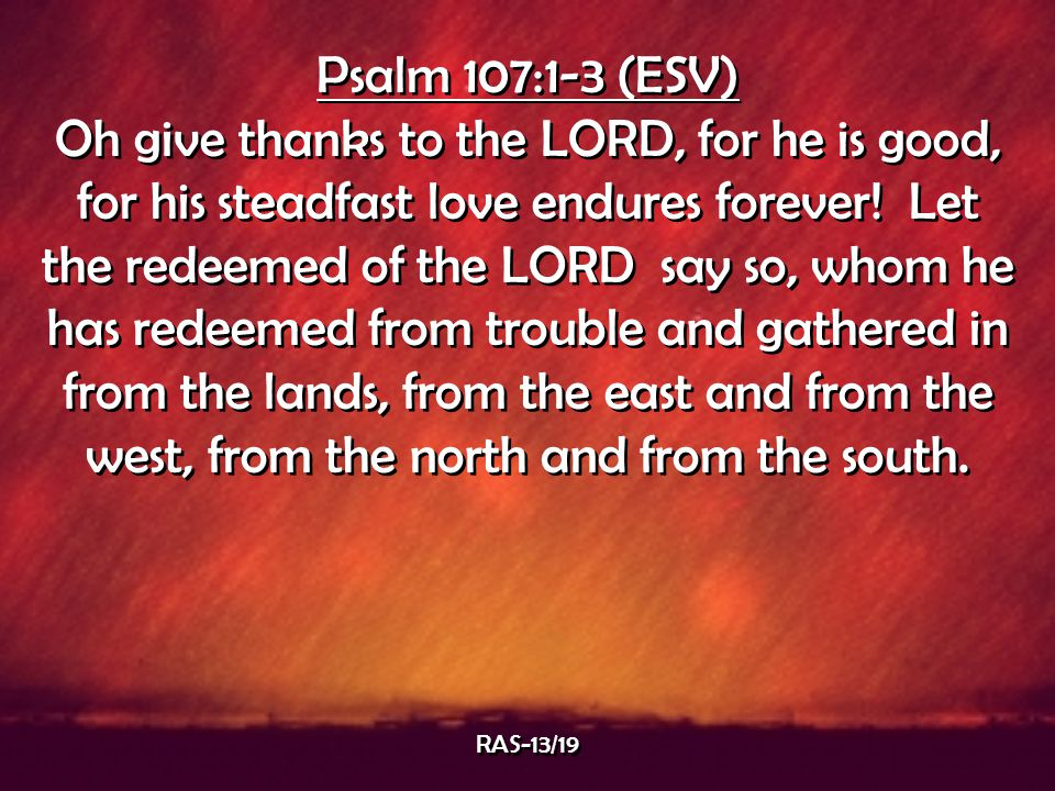 Psalm 107:1-3 (ESV)