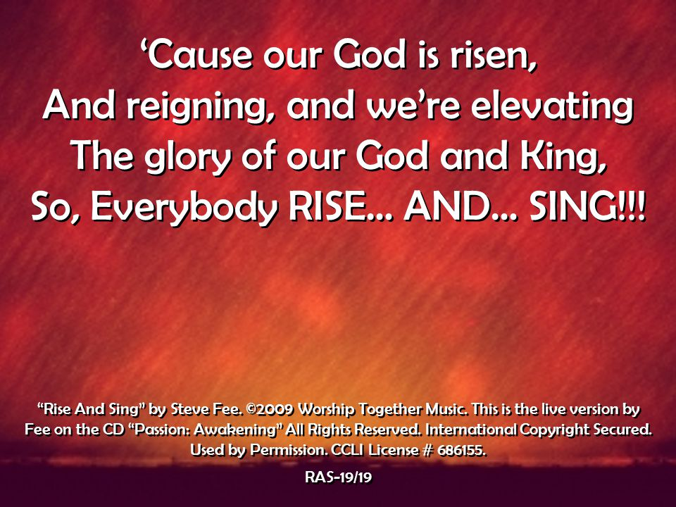 And reigning, and we're elevating The glory of our God and King,