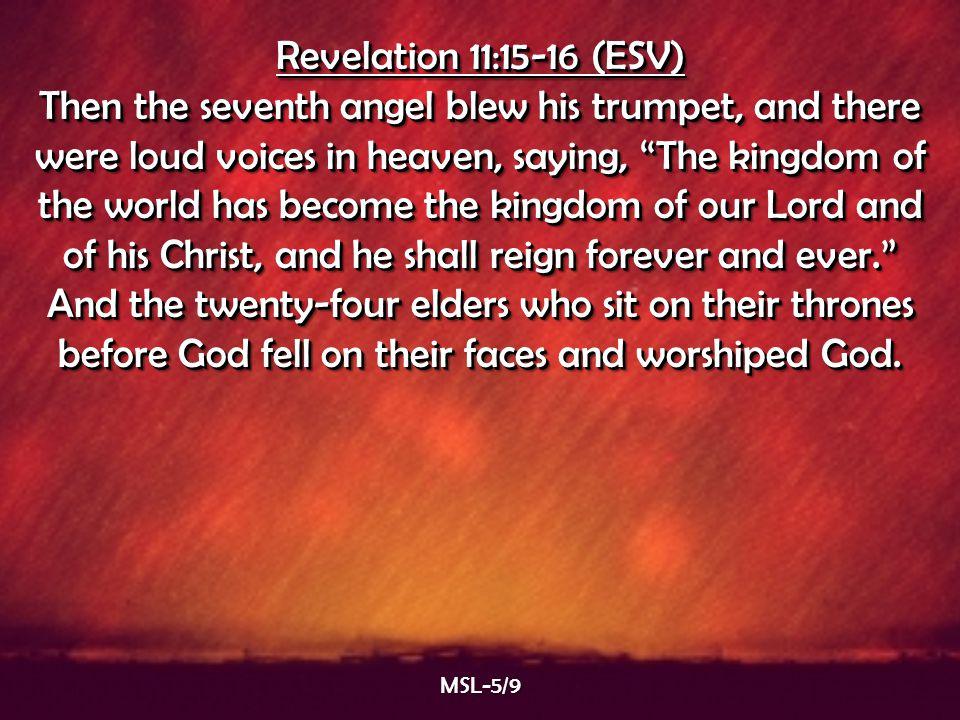 Revelation 11:15-16 (ESV)