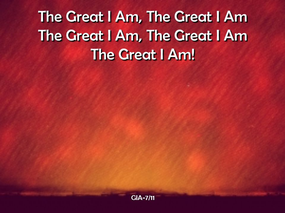 The Great I Am, The Great I Am