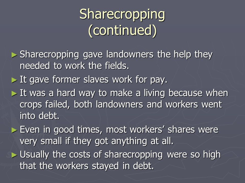 Sharecropping (continued)