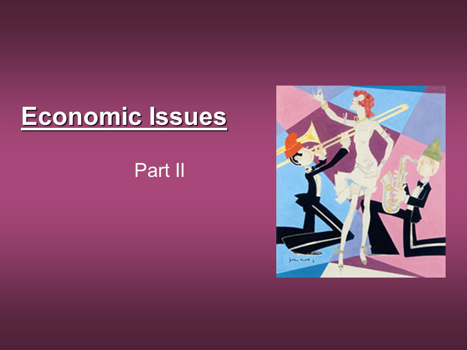 Economic Issues Part II