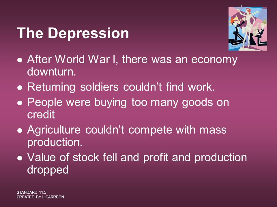 The Depression After World War I, there was an economy downturn.