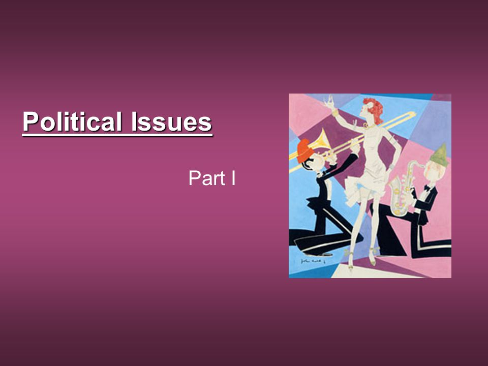 Political Issues Part I