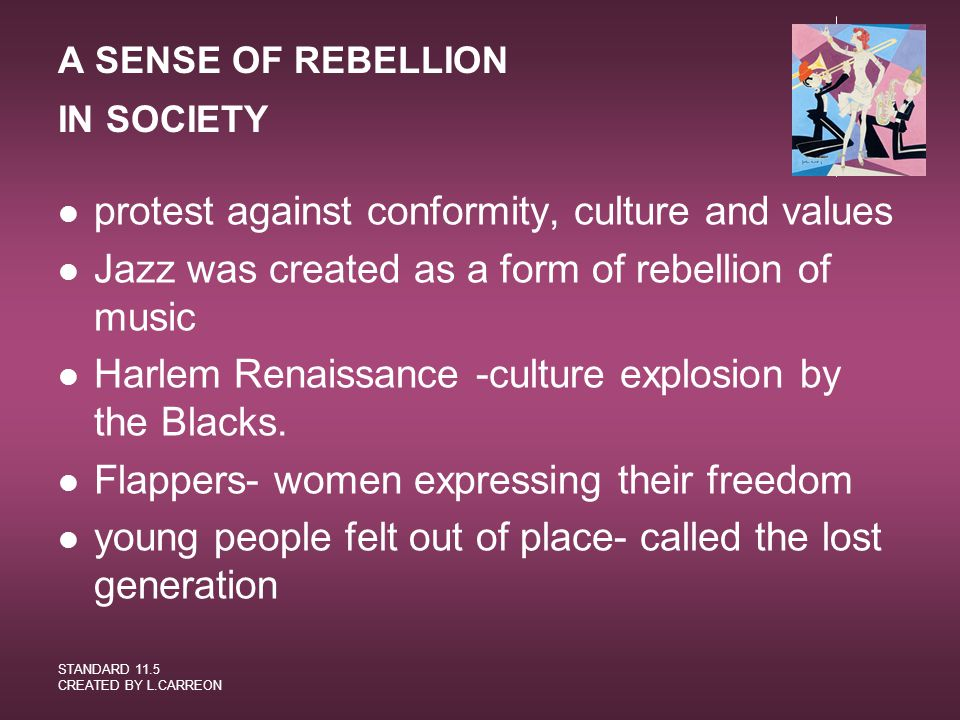 A SENSE OF REBELLION IN SOCIETY