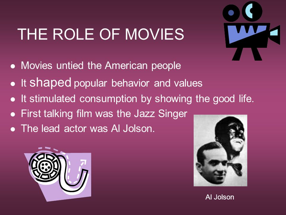 THE ROLE OF MOVIES Movies untied the American people