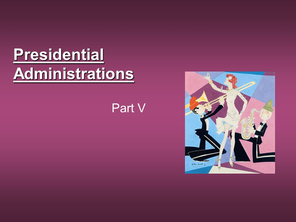 Presidential Administrations