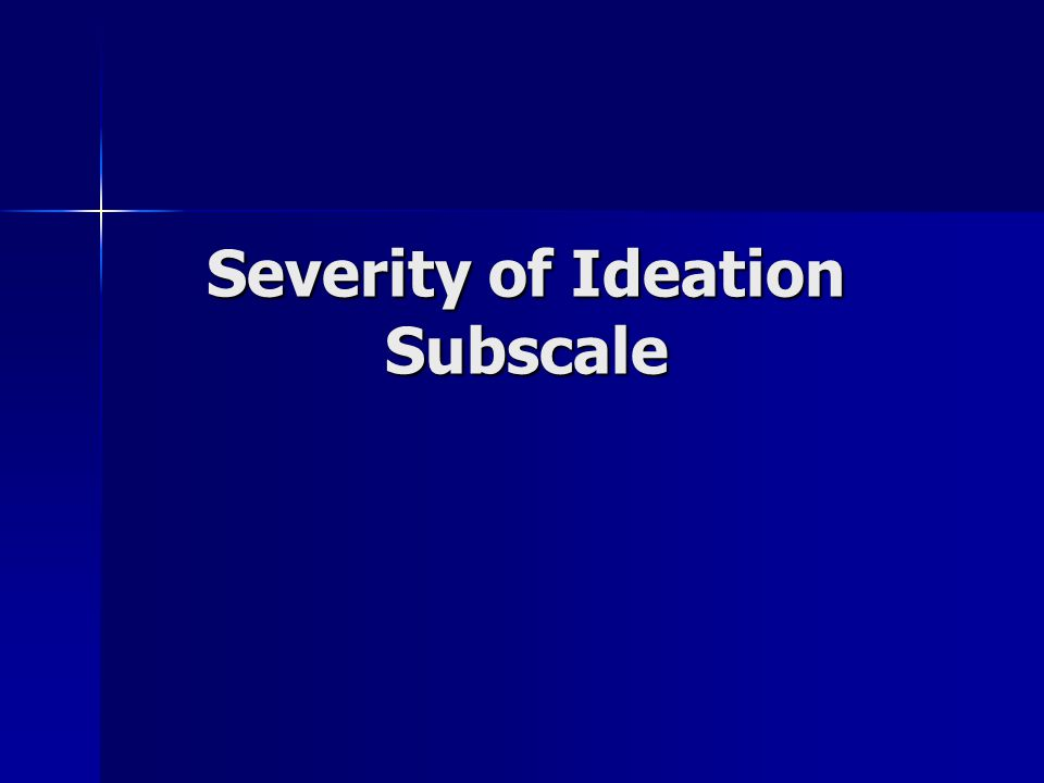 Severity of Ideation Subscale