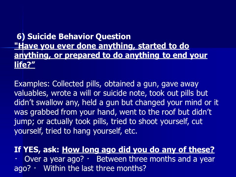 6) Suicide Behavior Question
