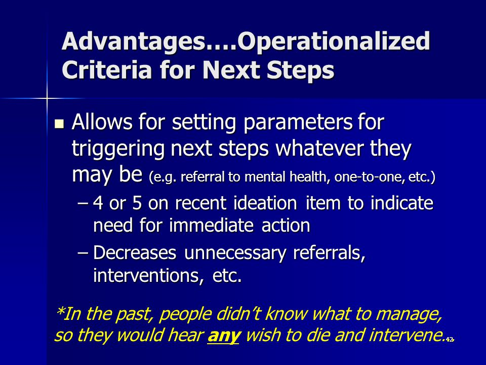 Advantages….Operationalized Criteria for Next Steps