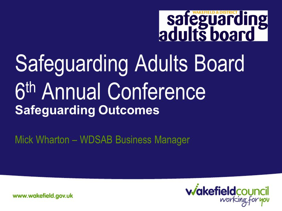 Safeguarding Adults Board 6th Annual Conference