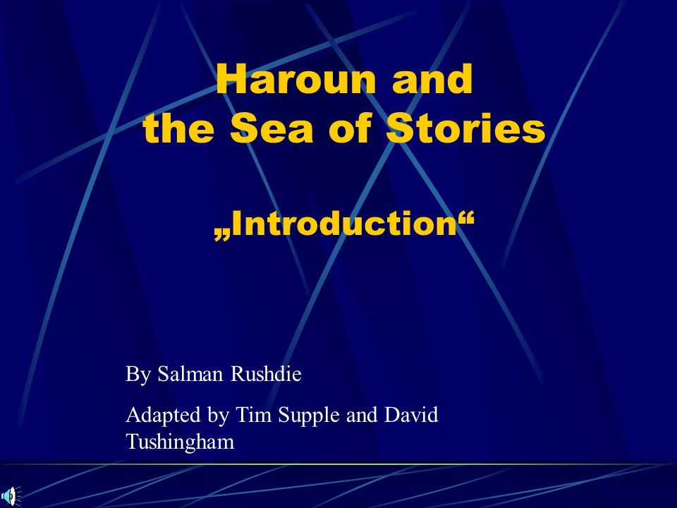 "Haroun and the Sea of Stories ""Introduction"
