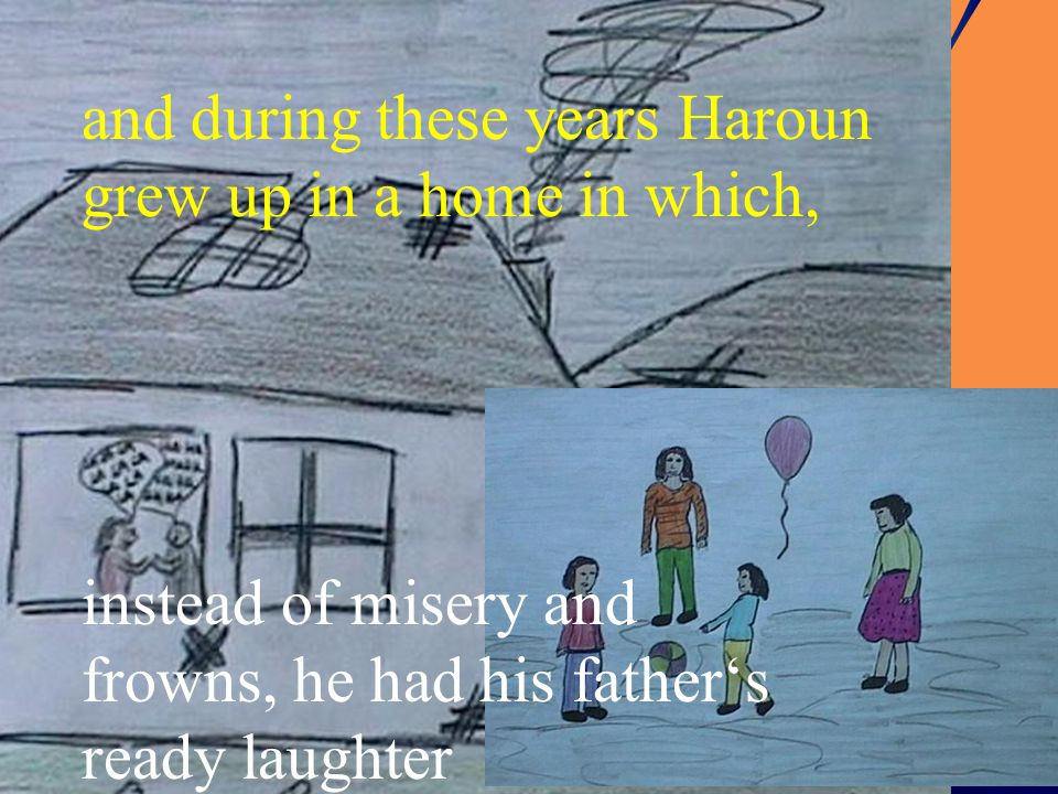 and during these years Haroun grew up in a home in which,