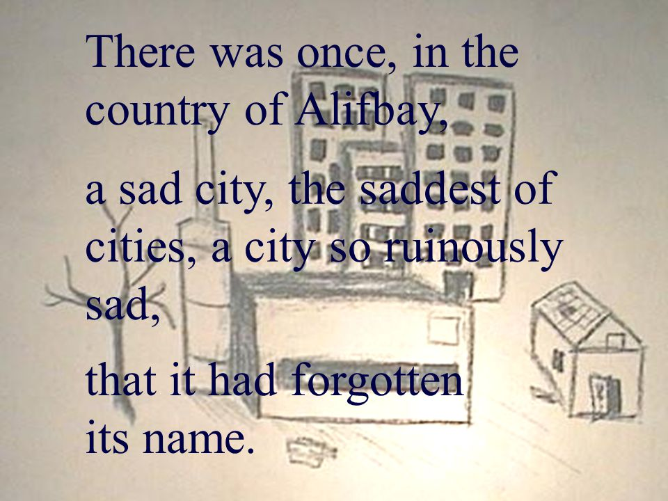 There was once, in the country of Alifbay,