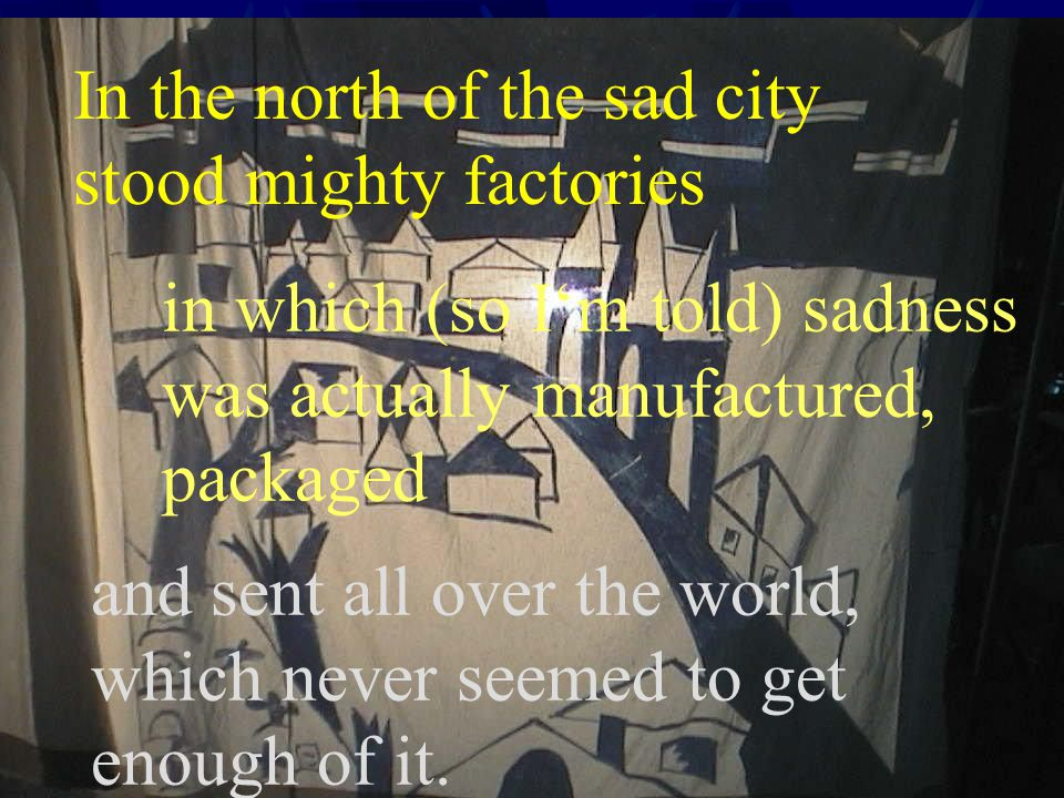 In the north of the sad city stood mighty factories